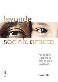 bokomslag Levande socialt arbete : vardagsliv, sörjbarhet och sociala orättvisor