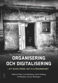 bokomslag Organisering och digitalisering : att skapa värde i det 21:a århundradet