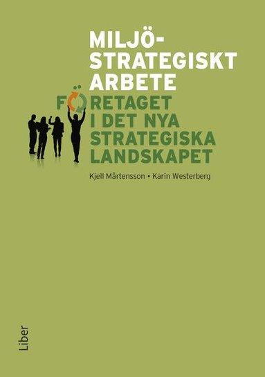 bokomslag Miljöstrategiskt arbete : företaget i det nya strategiska landskapet