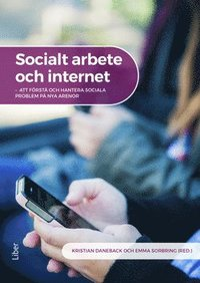 bokomslag Socialt arbete och internet : att förstå och hantera sociala problem på nya arenor