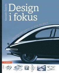bokomslag Design i fokus : varför ser saker ut som de gör?