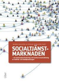 bokomslag Socialtjänstmarknaden : om marknadsorientering och konkurrensutsättning av individ- och familjeomsorgen