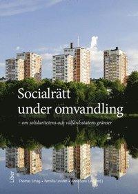 bokomslag Socialrätt under omvandling : om solidaritet och välfärdsstatens gränser
