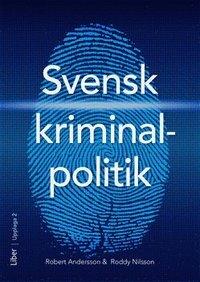 bokomslag Svensk kriminalpolitik