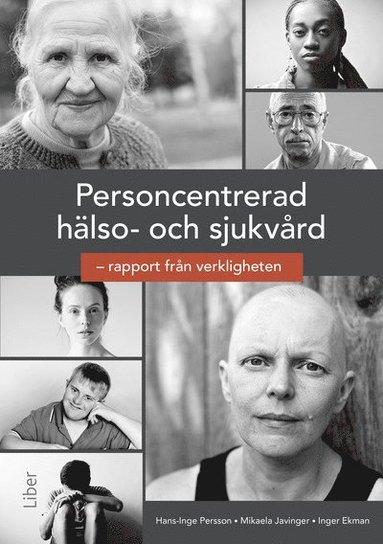 bokomslag Personcentrerad hälso- och sjukvård : rapport från verkligheten.