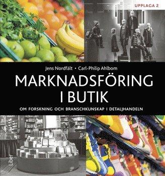 bokomslag Marknadsföring i butik : om forskning och branschkunskap i detaljhandeln
