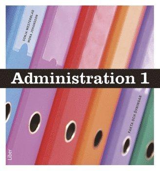 bokomslag Administration 1 Fakta och uppgifter