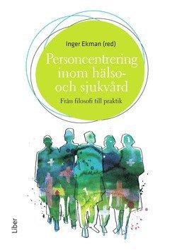 bokomslag Personcentrering i hälso- och sjukvård : från filosofi till praktik