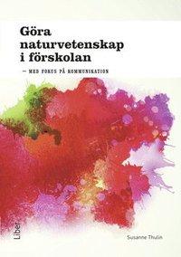 bokomslag Göra naturvetenskap i förskolan - med fokus på kommunikation