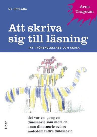 bokomslag Att skriva sig till läsning : IKT i förskoleklass och skola