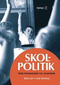 bokomslag Skolpolitik : från riksdagshus till klassrum