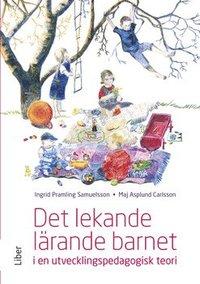 bokomslag Det lekande lärande barnet : i en utvecklingspedagogisk teori