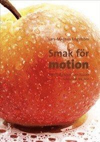 bokomslag Smak för motion - fysisk aktivitet som livsstil och social markör