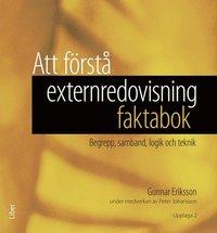 bokomslag Att förstå externredovisning - faktabok : begrepp, samband, logik och teknik