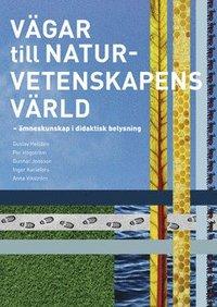 bokomslag Vägar till naturvetenskapens värld : ämneskunskap i didaktisk belysning