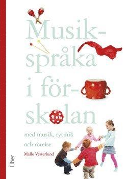 bokomslag Musikspråka i förskolan : med musik, rytmik och rörelse