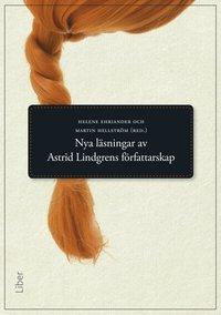 bokomslag Nya läsningar av Astrid Lindgrens författarskap