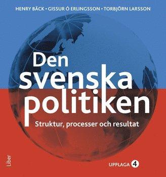 bokomslag Den svenska politiken - Strukturer, processer och resultat