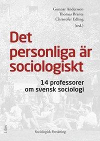 bokomslag Det personliga är sociologiskt : 14 professorer om svensk sociologi