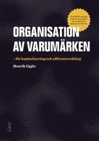 bokomslag Organisation av varumärken : för kapitalisering och affärsutveckling