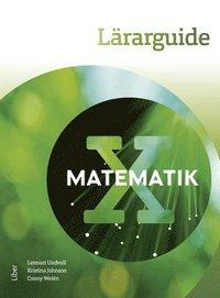 bokomslag Matematik X Lärarguide - med bedömningsstöd och extramaterial
