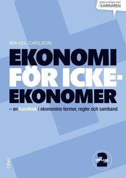 Ekonomi för icke-ekonomer - en handbok i ekonomins termer, regler och samband 1