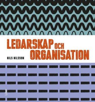 bokomslag Ledarskap och organisation, Fakta och övningar
