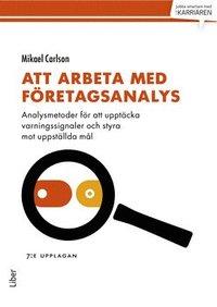 bokomslag Att arbeta med företagsanalys : analysmetoder för att upptäcka varningssignaler och styra mot uppställda mål