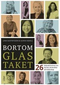 bokomslag Bortom glastaket : 26 ledande kvinnor om karriär, drivkrafter och ledarskap