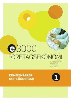 bokomslag E3000 Företagsekonomi 1 Kommentarer och lösningar