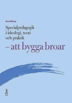 bokomslag Specialpedagogik i ideologi, teori och praktik - att bygga broar