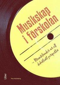 bokomslag Musikskap i förskolan : musikstunder ur ett didaktiskt perspektiv