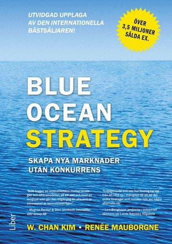 bokomslag Blue ocean strategy : skapa nya marknader utan konkurrens