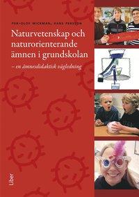 bokomslag Naturvetenskap och naturorienterande ämnen i grundskolan : en ämnesdidaktisk vägledning