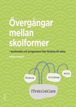 bokomslag Övergångar mellan skolformer : kontinuitet och progression från förskola till skola