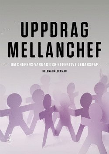 bokomslag Uppdrag mellanchef : om chefens vardag och effektivt ledarskap