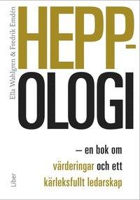 bokomslag Heppologi : en bok om värderingar och ett kärleksfullt ledarskap
