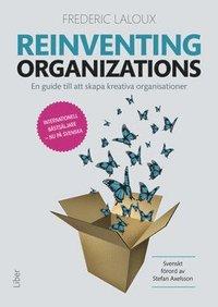 bokomslag Reinventing organizations : en guide till att skapa kreativa organisationer