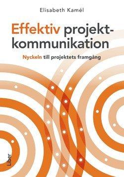 bokomslag Effektiv projektkommunikation : nyckeln till projektets framgång