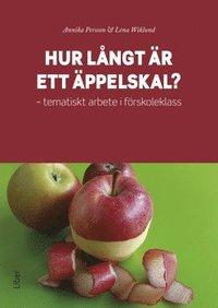 bokomslag Hur långt är ett äppelskal? : tematiskt arbete i förskoleklass