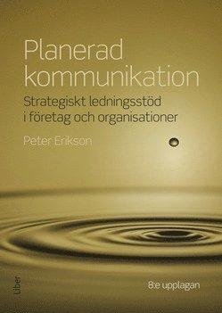 bokomslag Planerad kommunikation : strategiskt ledningsstöd i företag och organisationer