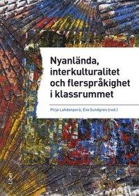 bokomslag Nyanlända, interkulturalitet och flerspråkighet i klassrummet - undervisning på vetenskaplig grund och beprövad erfarenhet