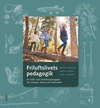 bokomslag Friluftslivets pedagogik : en miljö- och utomhuspedagogik för kunskap, känsla och livskvalitet