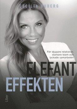 bokomslag Elefanteffekten : för djupare relationer, starkare team och lyckade samarbeten