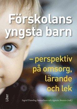 bokomslag Förskolans yngsta barn : perspektiv på omsorg, lärande och lek