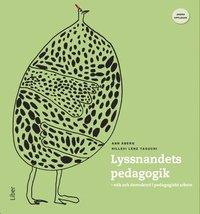 bokomslag Lyssnandets pedagogik : etik och demokrati i pedagogiskt arbete