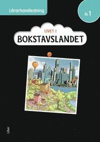bokomslag Livet i Bokstavslandet Lärarhandledning åk 1