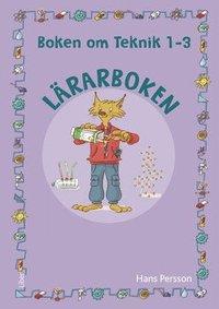 bokomslag Boken om Teknik 1-3 Lärarbok