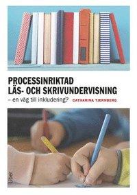 bokomslag Processinriktad läs- och skrivundervisning : en väg till inkludering