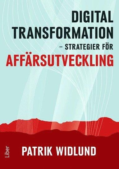 bokomslag Digital transformation : strategier för affärsutveckling